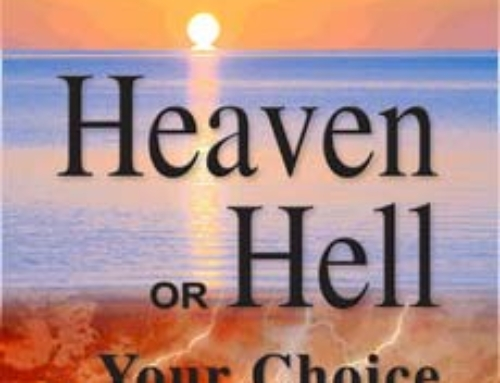 Heaven or Hell…Your Choice: Unveiling Divine Revelations